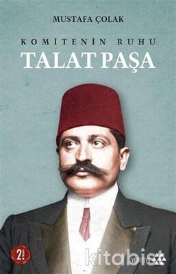 Yeditepe Yayınları - Komitenin Ruhu Talat Paşa