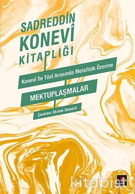 Kapı Yayınları - Konevi ile Tûsi Metafizik Üzerine Mektuplaşmalar