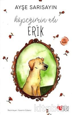 Can Çocuk Yayınları - Köpeğimin Adı Erik