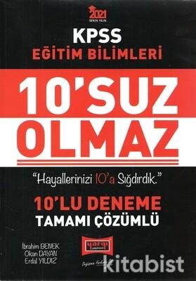 Yargı Yayınları - KPSS 2021 Eğitim Bilimleri 10'suz Olmaz Tamamı Çözümlü Deneme Sınavı