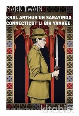 İthaki Yayınları - Kral Arthur'un Sarayında Connectıcut'lı Bir Yankee