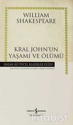 Kral John Un Yaşamı Ve Ölümü (Ciltli)