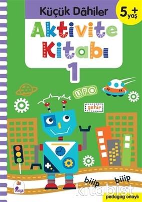 İndigo Kitap - Küçük Dahiler-Aktivite Kitabı-1 (5+ Yaş)