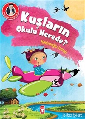 Timaş Çocuk Yayınları - Kuşların Okulu Nerede?
