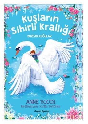 Doğan Egmont Yayınları - Kuşların Sihirli Krallığı-Buzdan Kuğular