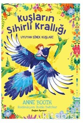 Doğan Egmont Yayınları - Kuşların Sihirli Krallığı-Uyuyan Sinek Kuşları