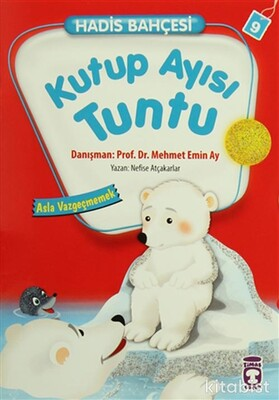 Timaş Çocuk Yayınları - Kutup Ayısı Tuntu - Hadis Bahçesi 9