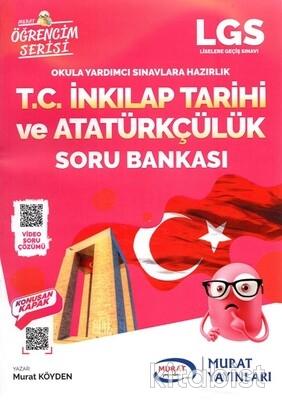 Murat Yayınları - LGS Öğrencim Serisi T.C.İnkılap Tarihi ve Atatürkçülük Soru Bankası