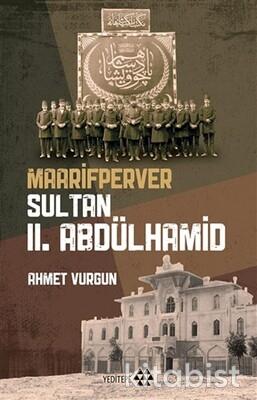 Yeditepe Yayınları - Maarifperver Sultan 2.Abdülhamid