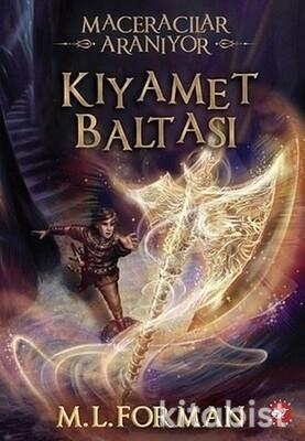 Beyaz Balina Yayınları - Maceracılar Aranıyor-05: Kıyamet Baltası