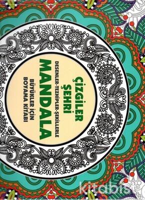 Anonim Yayınları - Mandala - Çizgiler Şehri Desenler - Tezhipler - Şekilllerle Büyükler İçin Boyama Kitabı