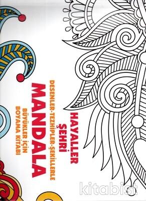 Anonim Yayınları - Mandala - Hayaller Şehrii Desenler - Tezhipler - Şekilllerle Büyükler İçin Boyama Kitabı