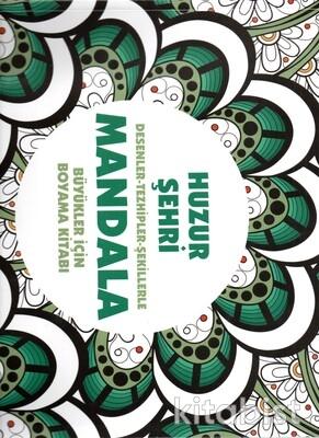 Anonim Yayınları - Mandala - Huzur Şehri Desenler - Tezhipler - Şekilllerle Büyükler İçin Boyama Kitabı
