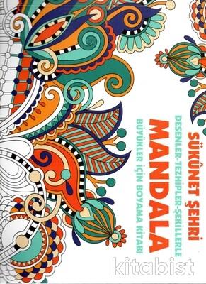 Anonim Yayınları - Mandala - Sükunet Şehri Desenler - Tezhipler - Şekilllerle Büyükler İçin Boyama Kitabı