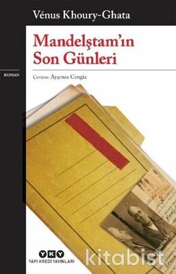 Yapıkredi Yayınları - Mandelştam'ın Son Günleri