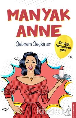 Destek Yayınları - Manyak Anne