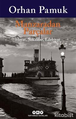 Yapıkredi Yayınları - Manzaradan Parçalar 3.Baskı