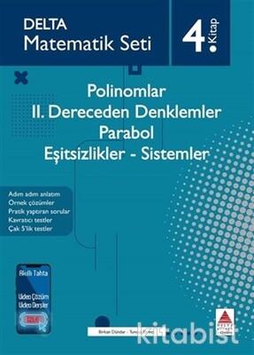 Delta Yayınları - Matematik Seti-4.Kitap-Polinomlar,II.Dereceden Denklemler,Parabol,Eşitsizlikler,Sistemler