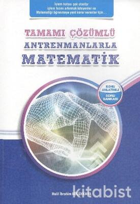 Antrenman Yayınları - Matematik Tamamı Çözümlü Konu Özetli Soru Bankası