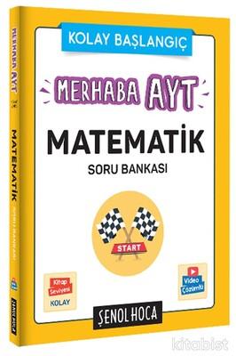 Şenol Hoca Yayınları - Merhaba AYT Matematik Soru Bankası - Kolay Başlangıç
