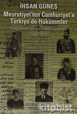 Meşrutiyet Ten Cumhuriyet E Türkiye De Hükümetler