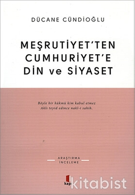 Kapı Yayınları - Meşrutiyet'ten Cumhuriyet'e Din ve Siyaset