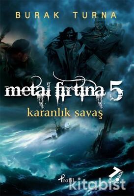 Profil Kitap - Metal Fırtına-5 / Karanlık Savaş