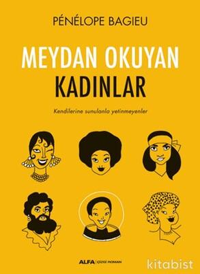 Alfa Yayınları - Meydan Okuyan Kadınlar
