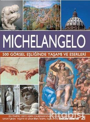 Mıchelangelo-500 Görsel Eş.Yaşamı Ve Eserleri