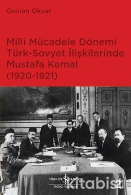 Milli Müc. Dön. Türk-Sovyet İliş. Mustafa Kemal