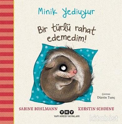 Yapıkredi Yayınları - Minik Yediuyur – Bir Türlü Rahat Edemedim!