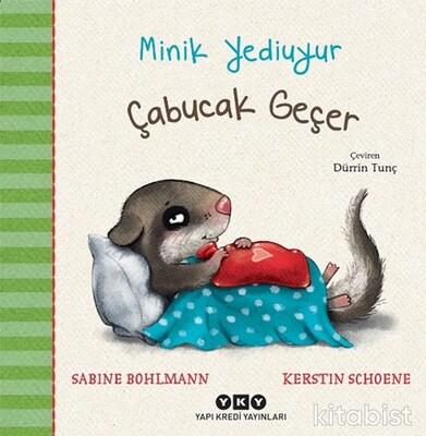 Yapıkredi Yayınları - Minik Yediuyur – Çabucak Geçer
