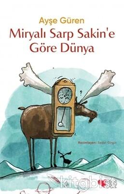 Can Çocuk Yayınları - Miryalı Sarp Sakin'e Göre Dünya