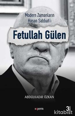 Kopernik Kitap - Modern Zamanların Hasan Sabbah'ı: Fethullah Gülen