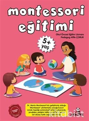 Beyaz Panda Yayınları - Montessori Eğitimi 5+Yaş