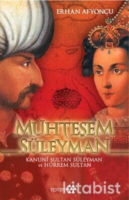 Yeditepe Yayınları - Muhteşem Süleyman; Kanuni Sultan Süleyman Ve Hürrem Sultan