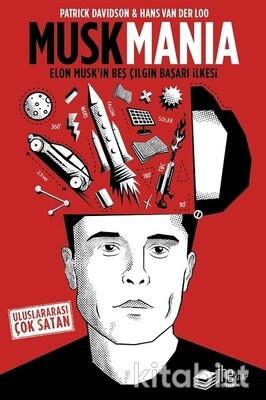 The Kitap - Muskmanıa - Elon Musk'ın Beş Çılgın Başarı İlkesi