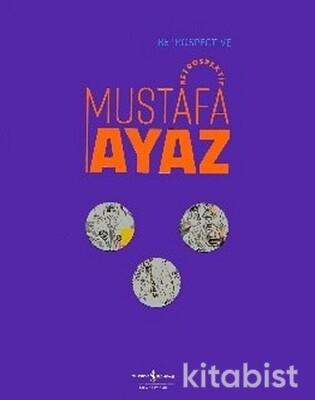 Mustafa Ayaz - Retrospektif