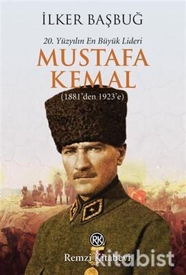 Remzi Yayınları - Mustafa Kemal (20.Yüzyılın En Büyük Lideri)