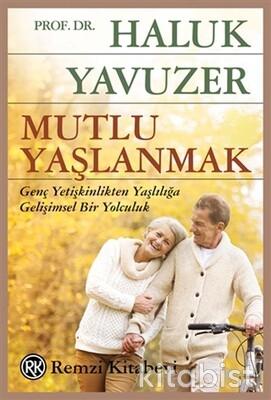 Remzi Yayınları - Mutlu Yaşlanmak