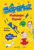 Yakamoz Yayınları - Mutluluğun Peşinde - Süperkız