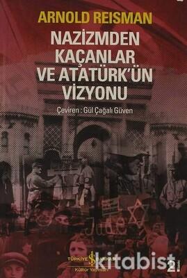 Nazizmden Kaçanlar Ve Atatürk Ün Vizyonu