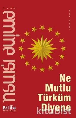 Bilge Kültür Yayınları - Ne Mutlu Türküm Diyene
