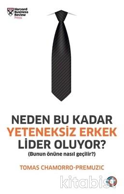 Orenda Yayınları - Neden Bu Kadar Yeteneksiz Erkek Lider Oluyor?