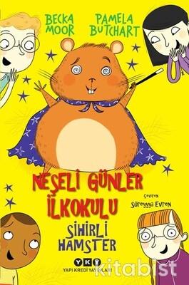 Yapıkredi Yayınları - Neşeli Günler İlkokulu-Sihirli Hamster