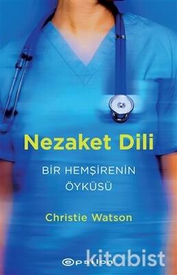Epsilon Yayınları - Nezakat Dili-Bir Hemşirenin Öyküsü