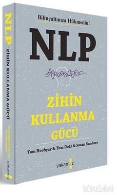 Yakamoz Yayınları - NLP Zihin Kullanma Gücü - Bilinçaltınıza Hükmedin!