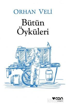 Can Yayınları - Orhan Veli - Bütün Öyküleri