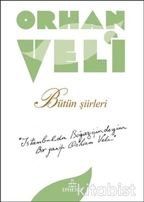 Ephesus Yayınları - Orhan Veli - Bütün Şiirleri