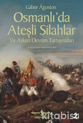 Osmanlı Da Ateşli Silahlar Ve Askeri Devrim Tartış